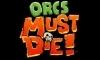 Сохранение для Orcs Must Die! (100%)