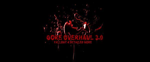 Gore Overhaul / Детализированная жестокость для Fallout 4