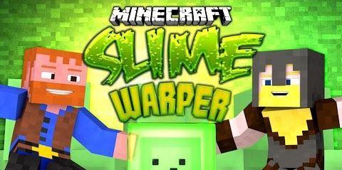 Slime Warper для Майнкрафт 1.8.9