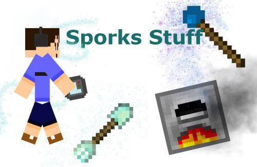 Sporks Stuff для Minecraft 1.7.10