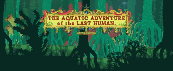 Сохранение для The Aquatic Adventure of the Last Human (100%)