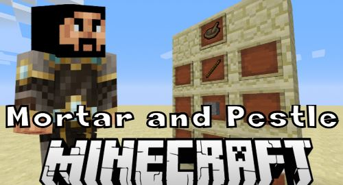 Mortar and Pestle для Minecraft 1.7.10