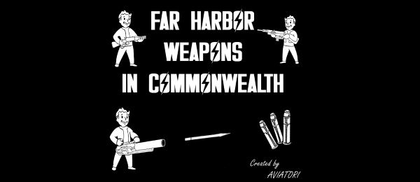 Far Harbor Weapons in Commonwealth - ������ �� ���-������ � ����������� ��� Fallout 4