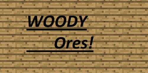 WoodyOres для Minecraft 1.7.10