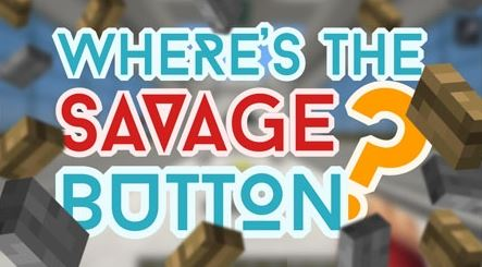 Where's the Savage Button для Minecraft 1.9.4
