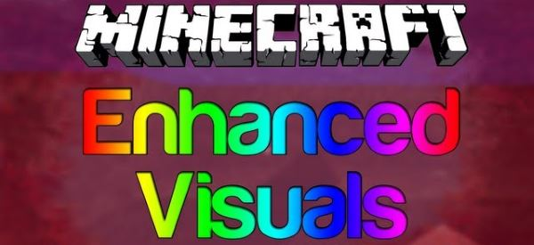 Enhanced Visuals для Minecraft 1.9.4