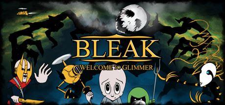 Трейнер для BLEAK: Welcome to Glimmer v 1.0 (+12)