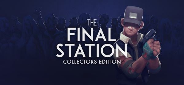 The Final Station: Collector's Edition [v1.2.3] (2016) PC | Лицензия