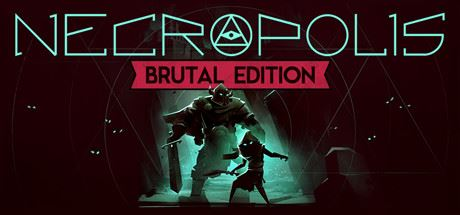 Necropolis: Brutal Edition [v.1.1.1] (2016) PC | RePack от GAMER
