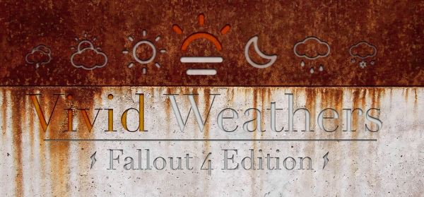Vivid Weathers - a Weather Mod and Climate Overhaul v 1.32 для Fallout 4