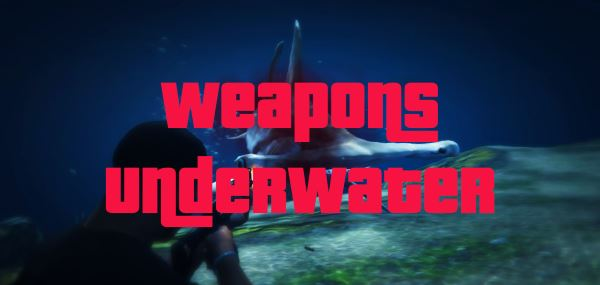 Weapons Underwater для GTA 5