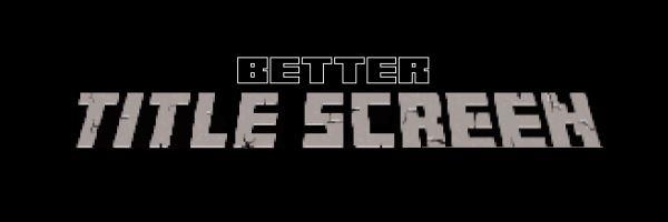 Better Title Screen для Майнкрафт 1.11