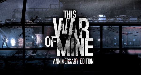 Русификатор для This War of Mine: Anniversary Edition