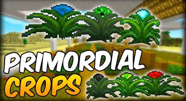 Primordial Crops для Майнкрафт 1.11