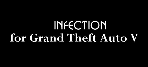 Infection [.NET] v 1.9 для GTA 5