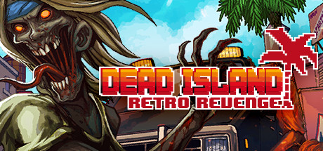 Сохранение для Dead Island: Retro Revenge (100%)