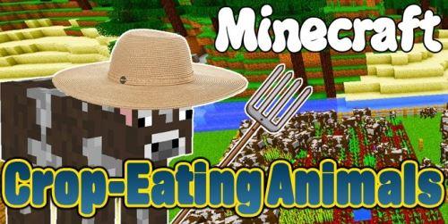 Crop-Eating Animals для Майнкрафт 1.10.2