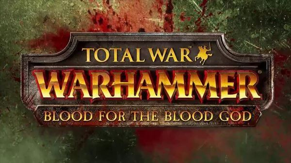 Патч для Total War: Warhammer - Blood for the Blood God v 1.0