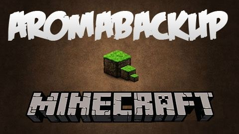 AromaBackup для Майнкрафт 1.11.2