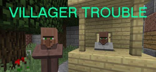 Villager Trouble для Майнкрафт 1.11.2