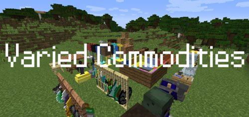 Varied Commodities для Майнкрафт 1.10.2