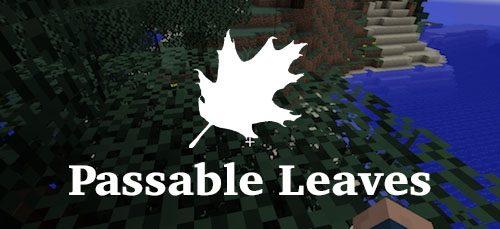 Passable Leaves для Майнкрафт 1.12