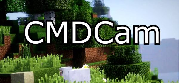 CMDCam для Майнкрафт 1.12