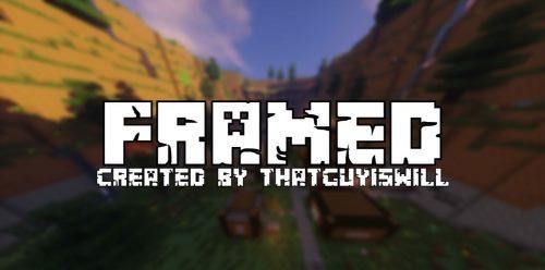 Framed! для Майнкрафт 1.12
