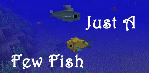 Just a Few Fish для Майнкрафт 1.12