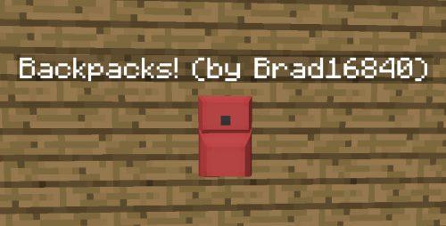 Backpacks! (by Brad16840) для Майнкрафт 1.12