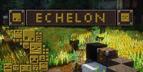 Echelon для Майнкрафт 1.12