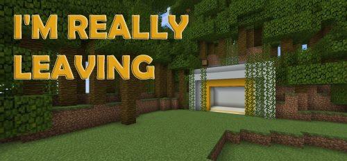 I'm Really Leaving для Майнкрафт 1.12
