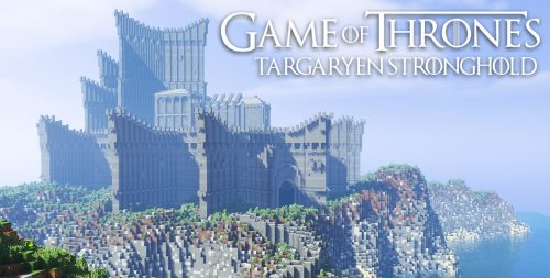 Targaryen Stronghold для Майнкрафт 1.12