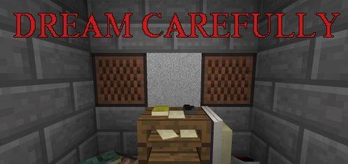 Dream Carefully для Майнкрафт 1.11.2