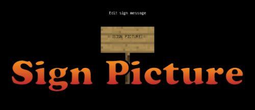 Sign Picture для Майнкрафт 1.12.1