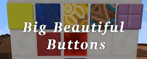 Big Beautiful Buttons для Майнкрафт 1.12