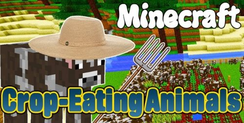 Crop-Eating Animals для Майнкрафт 1.12.2
