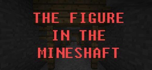 The Figure In The Mineshaft для Майнкрафт 1.12.2