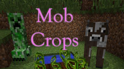 Mob Crops для Майнкрафт 1.7.10