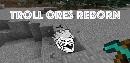 Troll Ores Reborn для Майнкрафт 1.12.2