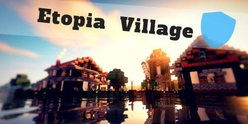 Etopia Village для Майнкрафт 1.12.2