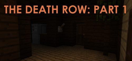 The Death Row: Part 1 для Майнкрафт 1.12.2