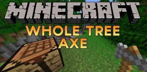 Whole Tree Axe для Майнкрафт 1.12.2
