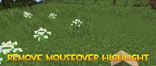 Remove Mouseover Highlight для Майнкрафт 1.12.2