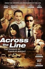 Исход Чарли Райта - Across the Line: The Exodus of Charlie Wright (2011) HDRip