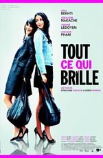 Все то, что сверкает - Tout ce qui brille (2010) HDRip