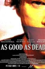 Хорош настолько, насколько мёртв - As Good as Dead (2010) HDRip