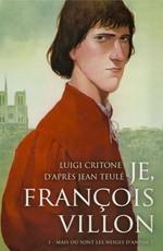 Я, Франсуа Вийон, вор, убийца, поэт (2010) SATRip